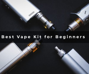 What is the best vape kit for beginners in 2019?