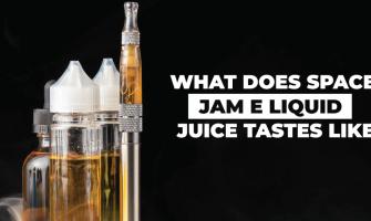 What does Space jam e liquid juice tastes Like? Guides of Space Jam Vape Juice