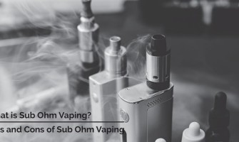What is Sub Ohm Vaping? Pros and Cons of Sub Ohm Vaping