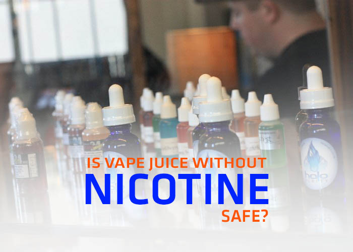 is vape juice without nicotine safe