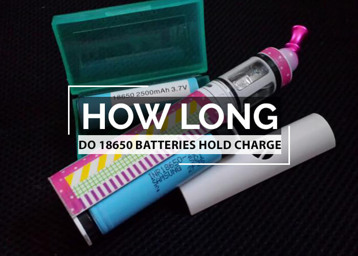 How Long do 18650 Batteries Hold Charge